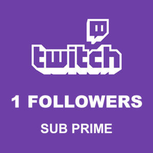 1 Followers Sub Twitch Prime